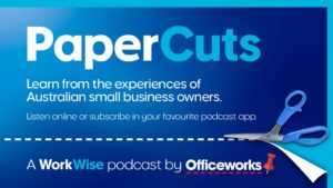 PaperCuts - An Officeworks podcast - not advertising
