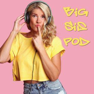 Big Sis Pod