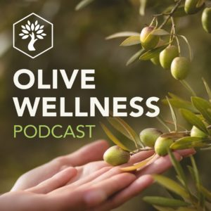 Olive Wellness Podcast